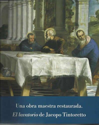 El lavatorio de Jacopo Tintoretto. Una obra maestra por Miguel Falomir Faus