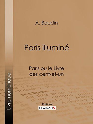 Paris illuminé: Paris ou le Livre des cent-et-un par A. Baudin