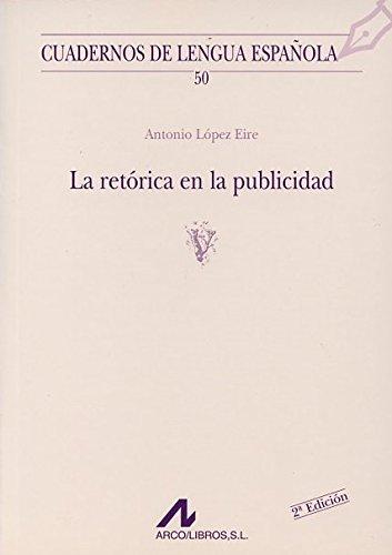 La retórica en la publicidad (v) (Cuadernos de lengua española) por Antonio López Eire