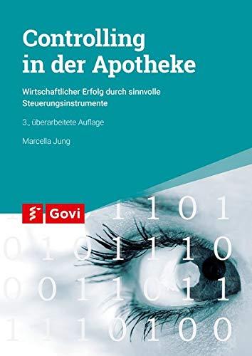 Controlling in der Apotheke: Wirtschaftlicher Erfolg durch sinnvolle Steuerungsinstrumente (Govi)