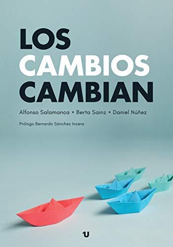 Los cambios cambian eBook: Alfonso Salamanca Martínez, Berta ...