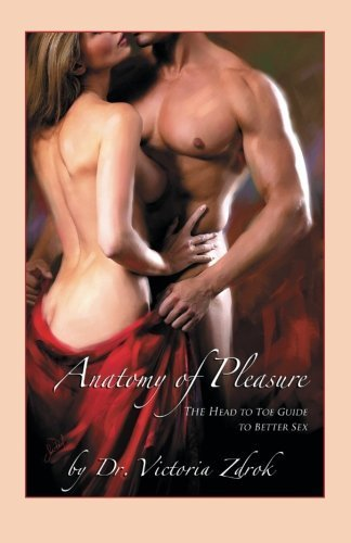 The Anatomy of Pleasure by Zdrok Victoria (2014-12-31)