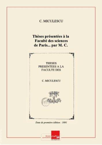 Thèses présentées à la Faculté des sciences de Paris... par M. C. Miculescu. 1re thèse. Sur la détermination de l'équivalent mécanique de la calorie... [Edition de 1891]