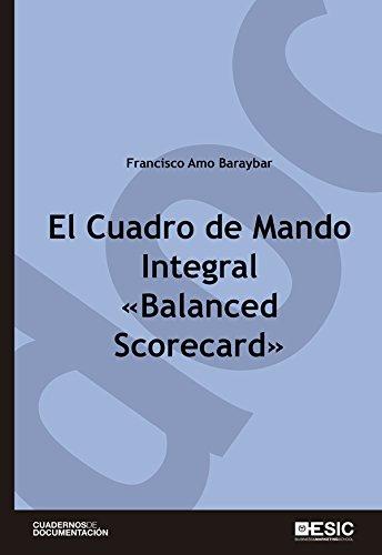 El Cuadro de Mando Integral «Balanced Scorecard» (Cuadernos de Documentación) por Francisco Amo Baraybar