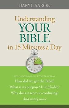 Understanding Your Bible in 15 Minutes a Day von [Aaron, Daryl]