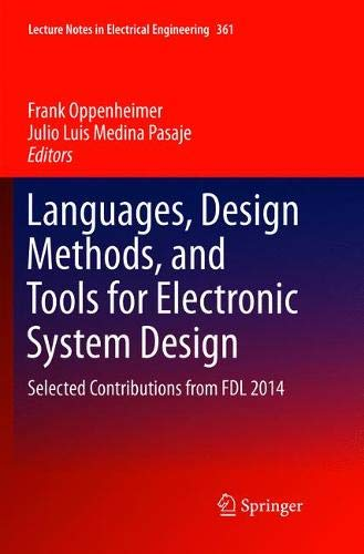 Languages, Design Methods, and Tools for Electronic System Design: Selected Contributions from FDL 2014 (Lecture Notes in Electrical Engineering, Band 361)
