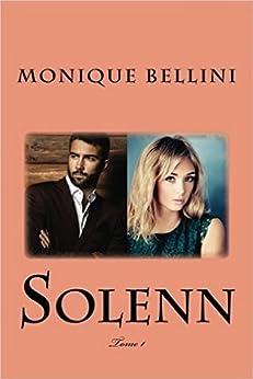 Solenn (Tome 1) par [Bellini, Monique]
