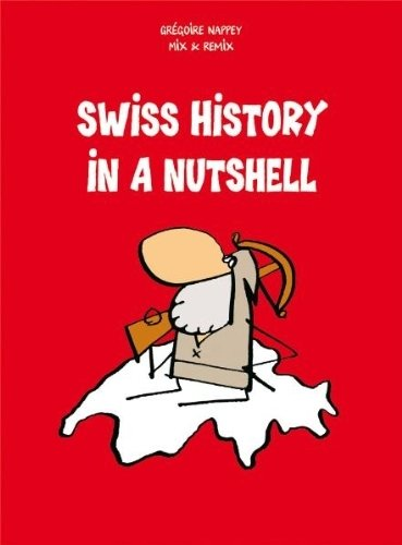 Swiss History in a Nutshell by Nappey, Gregoire (2010) Paperback