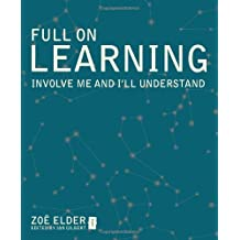 Full on Learning; Involve me and I'll understand