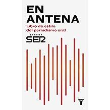 En antena : libro de estilo del periodismo oral (PENSAMIENTO, Band 709011)