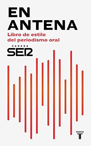 En antena. Libro de estilo del periodismo oral (Pensamiento)