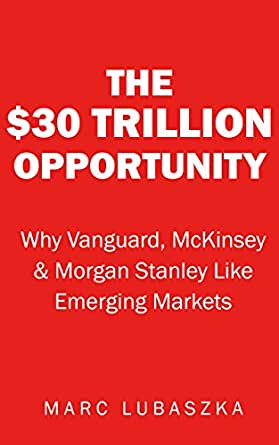$30 Trillion Opportunity : Why Vanguard, McKinsey & Morgan