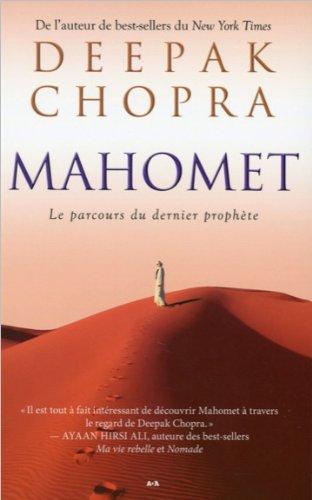 Mahomet - Le parcours du dernier prophète