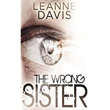 [(The Wrong Sister)] [By (author) Leanne Davis] published on (December, 2014)