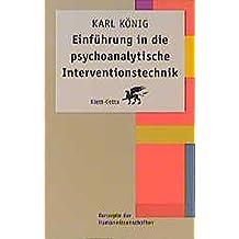 Einführung in die psychoanalytische Interventionstechnik (Konzepte der Humanwissenschaften)
