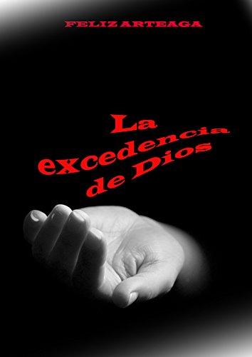 La excedencia de Dios por F Arteaga