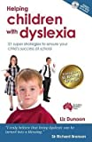 [Helping Children with Dyslexia: 21 Super Strategies to Ensure Your Child's Success at School] (By: Liz Dunoon) [published: September, 2010]