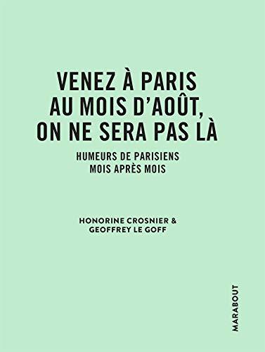 Venez à Paris au mois d'août, on ne sera pas là: Humeurs de parisiens mois après mois