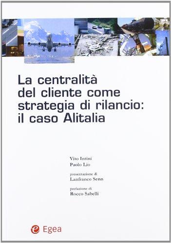 la-centralit-del-cliente-come-strategia-di-rilancio-il-caso-alitalia-trasporti-mobilit-sviluppo