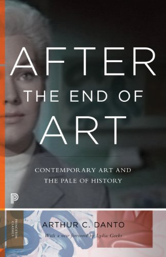 After the End of Art: Contemporary Art and the Pale of History (Princeton Classics)
