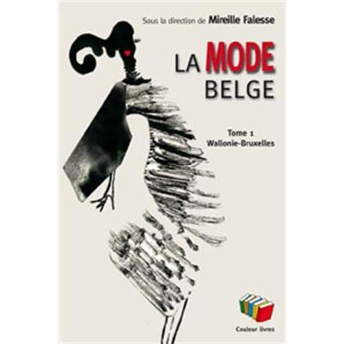 La mode belge : Tome 1, Wallonie et Bruxelles