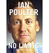 [(No Limits: My Autobiography)] [ By (author) Ian Poulter ] [October, 2014]