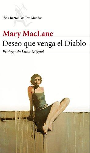 Deseo que venga el Diablo: Prólogo de Luna Miguel por Mary MacLane