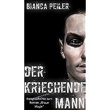 """Der kriechende Mann: Kurzgeschichte zum Roman """"Graue Magie"""" (German Edition)"""