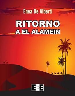 Ritorno a El Alamein (Grande e piccola storia Vol. 4) di [Enea De Alberti]