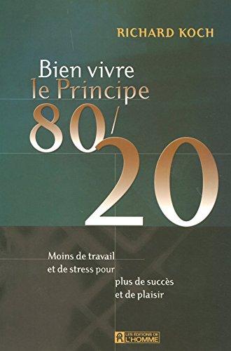 Bien vivre le principe 80/20 : Moins de ...
