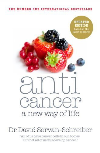 Anticancer: A New Way of Life by David Servan-Schreiber (2000-12-23)