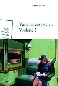 vignette de 'Vous n'avez pas vu Violette ? (Marie Sizun)'