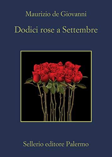 Dodici rose a Settembre di [de Giovanni, Maurizio]