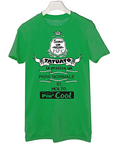 Tshirt Sono un papà tatuato in ptarica un papà normale ma molto più Cool - Happy father's day- Festa del papà - Tutte le taglie by tshirteria Verde
