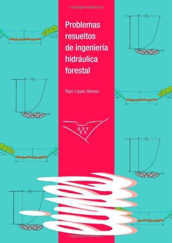 Problemas Resueltos De Ingeniería Forestal (Eines) por Raúl López Alonso