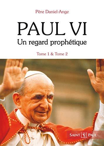 Pack Paul VI, un Regard Prophetique par Pere Daniel-Ange