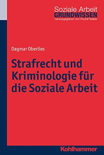 Ebook Strafverfahren (Strafrecht und Kriminologie für die Soziale Arbeit (Grundwissen Soziale Arbeit 12))