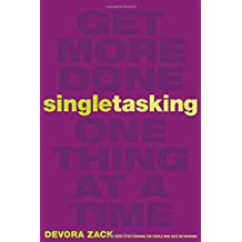 Singletasking: Get More Done-One Thing at a Time (UK Professional Business Management / Business)