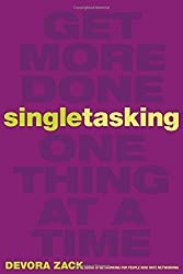 Singletasking: Get More Done - One Thing at a Time (UK Professional Business Management / Business)