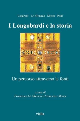 I Longobardi e la storia: Un percorso attraverso le fonti (Altomedioevo)