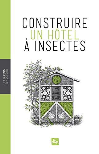 Un jardin sur la terre - construire un hôtel à insectes