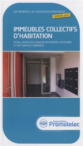 Immeubles collectifs d'habitation : Installation électrique des parties communes et des services généraux par Promotelec