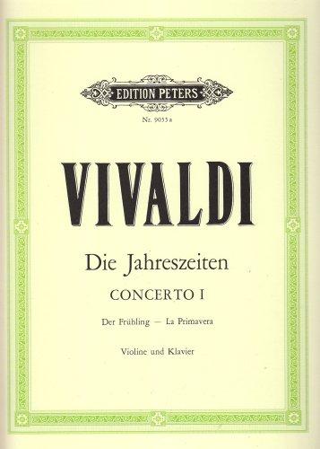 """Die Jahreszeiten: Konzert für Violine, Streicher und Basso continuo E-dur op. 8 Nr. 1 RV 269 """"Der Frühling"""": Vier Konzerte für Violine und Streichorchester / Opus VIII / Nr. 1-4"""