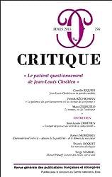 Critique, N° 790, mars 2013 : Le patient questionnement de Jean-Louis Chrétien