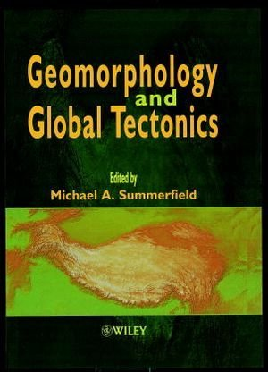 Geomorphology and Global Tectonics (Earth Science) (2000-01-18)
