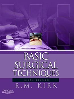 Basic Surgical Techniques by [Kirk, R. M.]