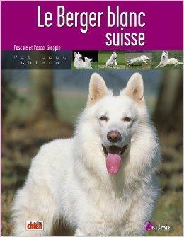 Le Berger blanc suisse de Pascal Grappin,Pascale Grappin ( 15 juin 2006 )
