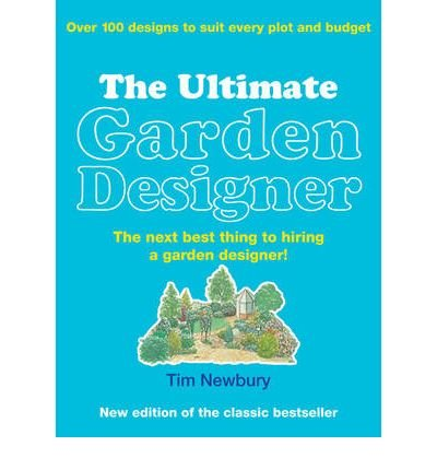[ THE ULTIMATE GARDEN DESIGNER BY NEWBURY, TIM](AUTHOR)PAPERBACK