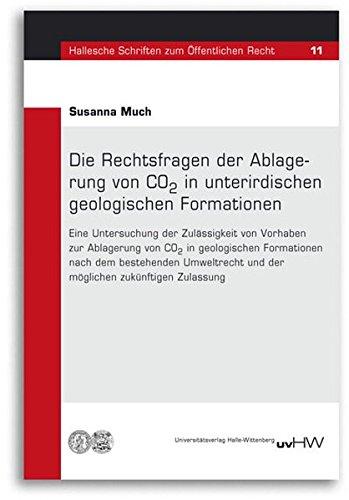 Die Rechtsfragen der Ablagerung von CO2 in unterirdischen geologischen Formationen (Hallesche Schriften zum Öffentlichen Recht)