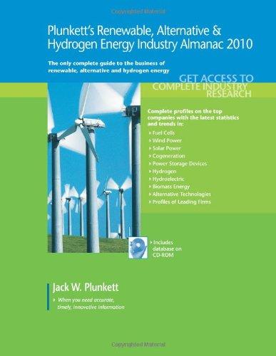 Plunkett's Renewable, Alternative & Hydrogen Energy Industry Almanac 2010 (Plunkett's Renewable Alternative and Hydrogen Energy Industry Almanac)